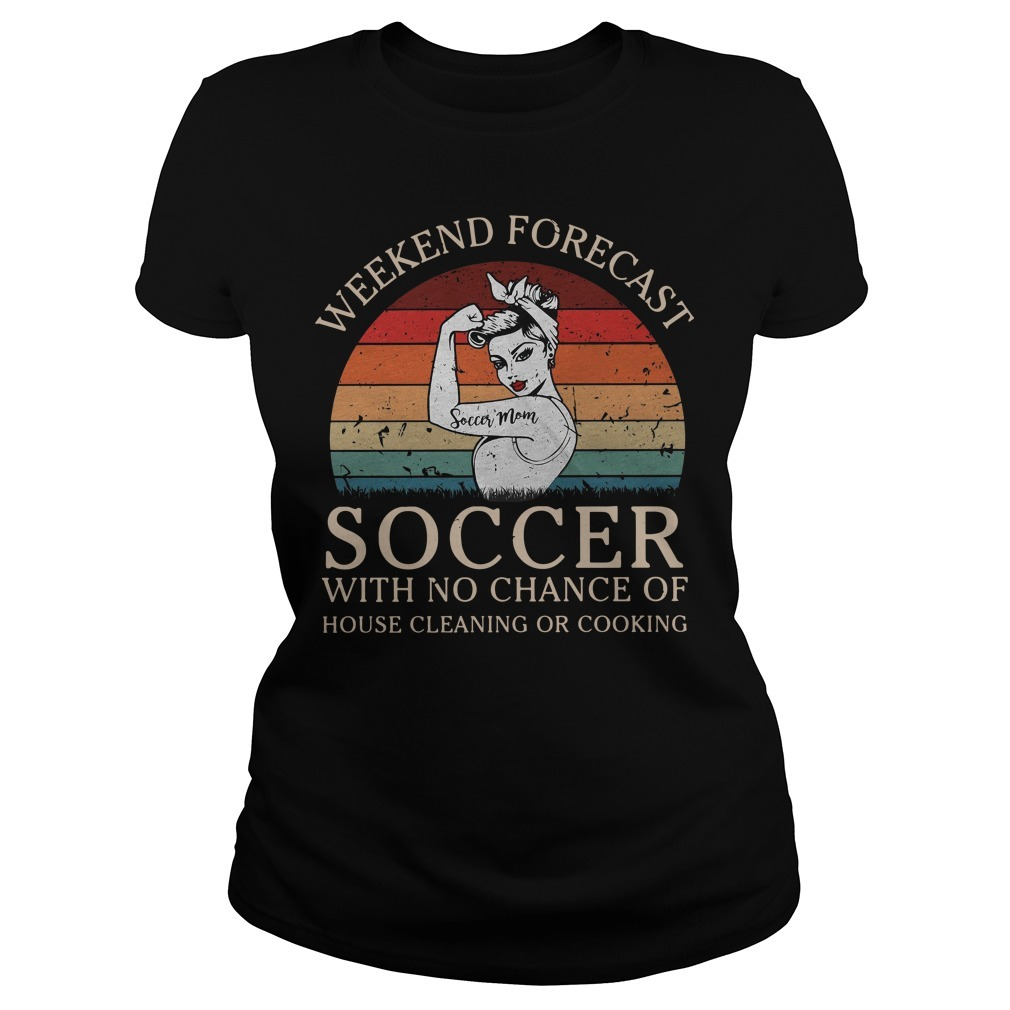 Strong woman soccer mom weekend forecast soccer with no chance of house vintage Ladies Tee