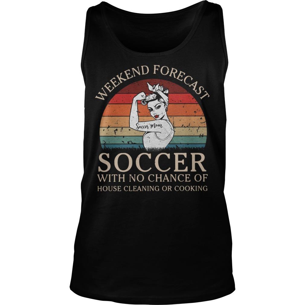 Strong woman soccer mom weekend forecast soccer with no chance of house vintage Tank top