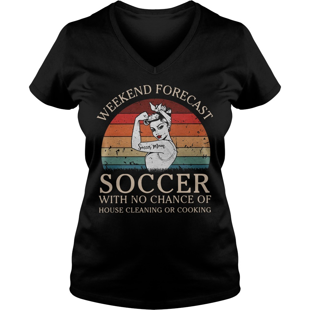 Strong woman soccer mom weekend forecast soccer with no chance of house vintage V-neck T-shirt