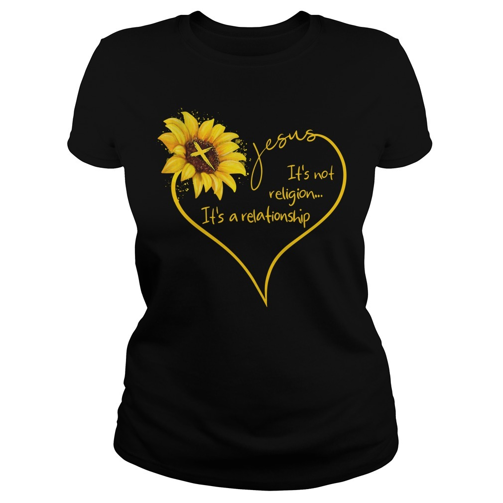Sunflower Jesus it's not religion It's a relationship Ladies Tee