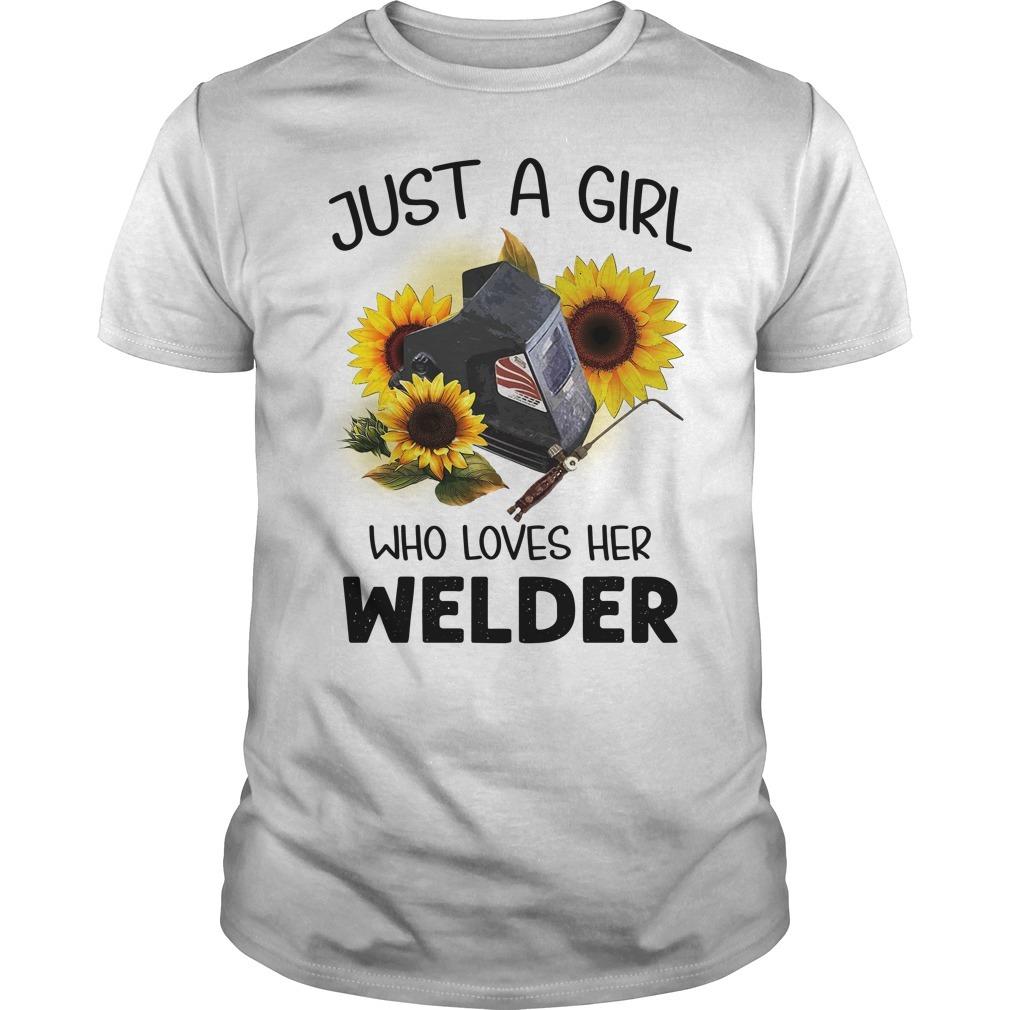 Sunflowers just a girl who loves her welder Guys shirt