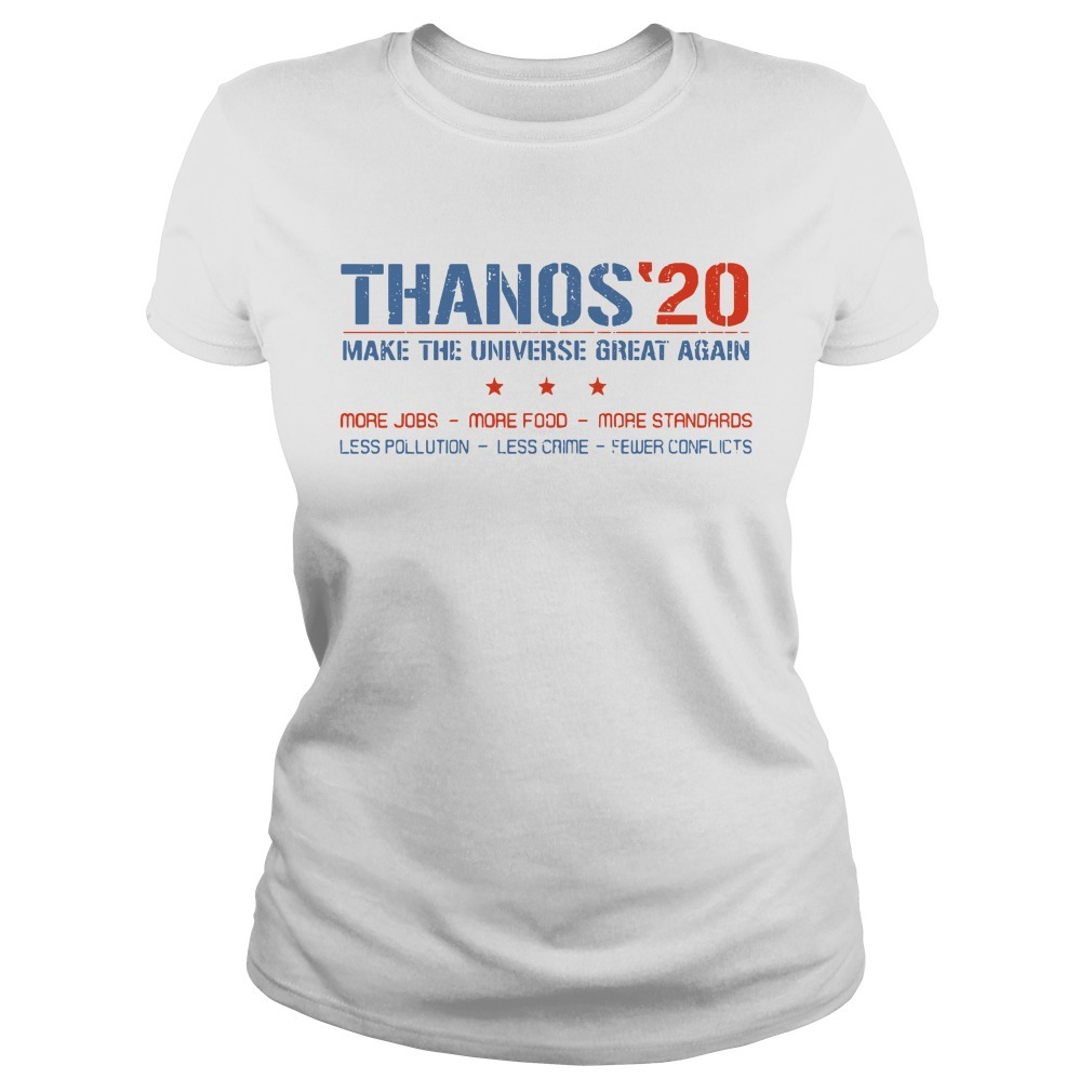 Thanos'20 make the universe great again more jobs more food more standards Ladies Tee