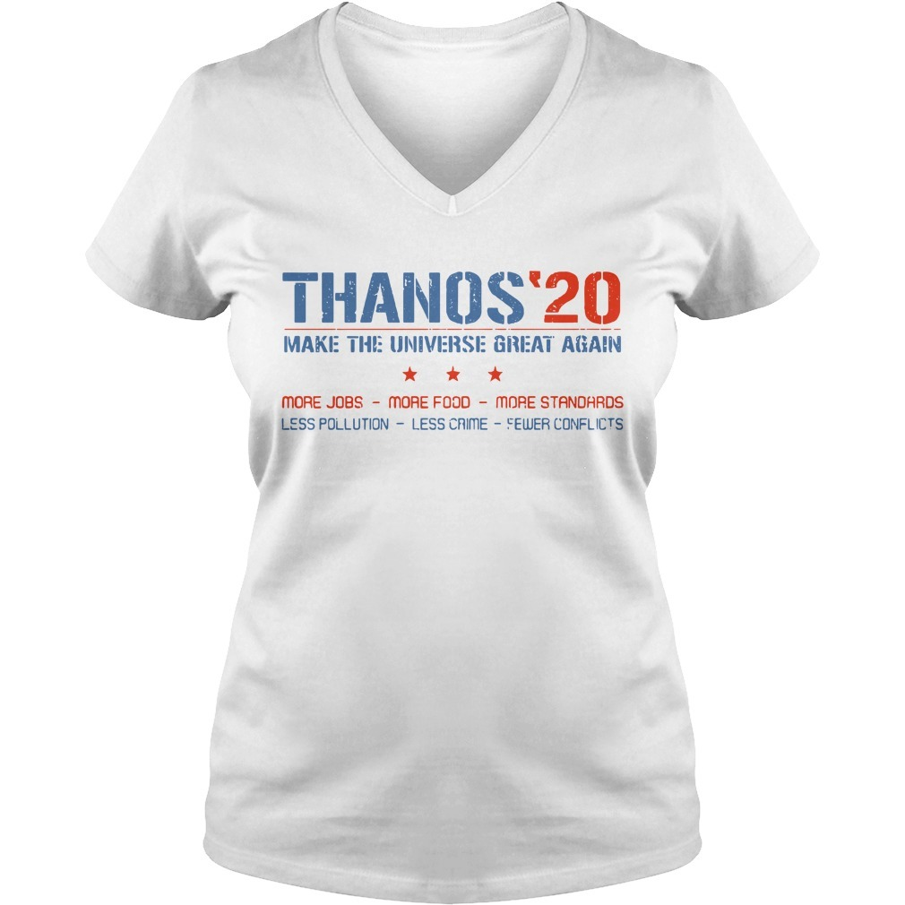 Thanos'20 make the universe great again more jobs more food more standards V-neck T-shirt