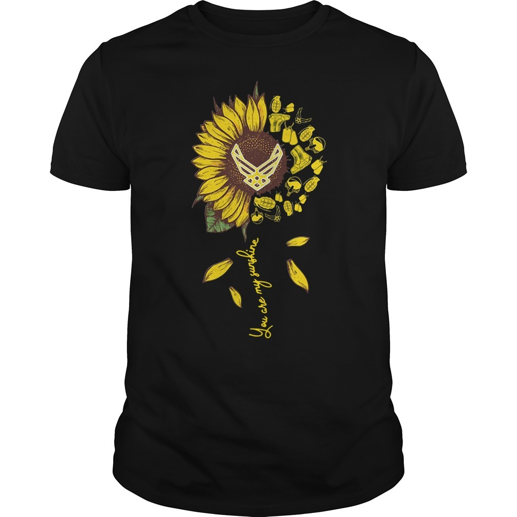 US Air Force sunflower you are my sunshine Guys shirt