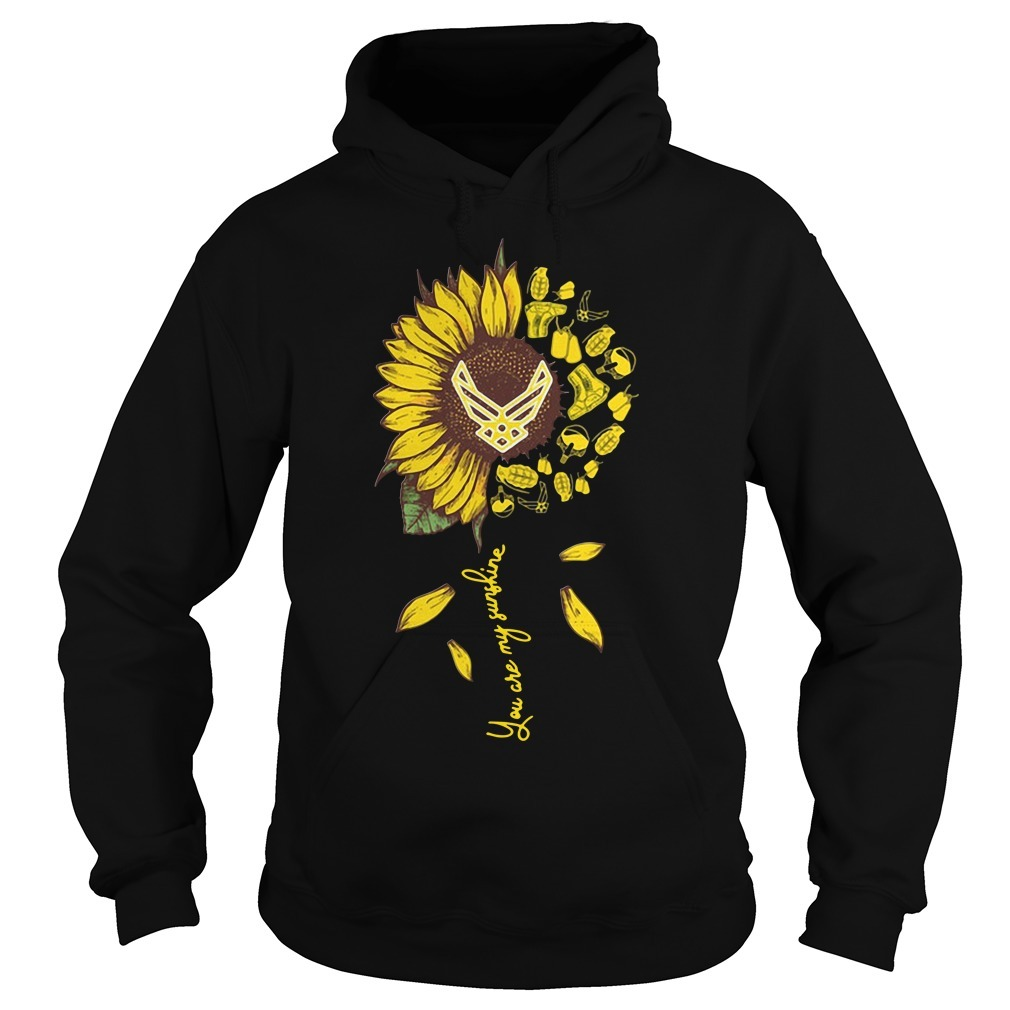 US Air Force sunflower you are my sunshine Hoodie