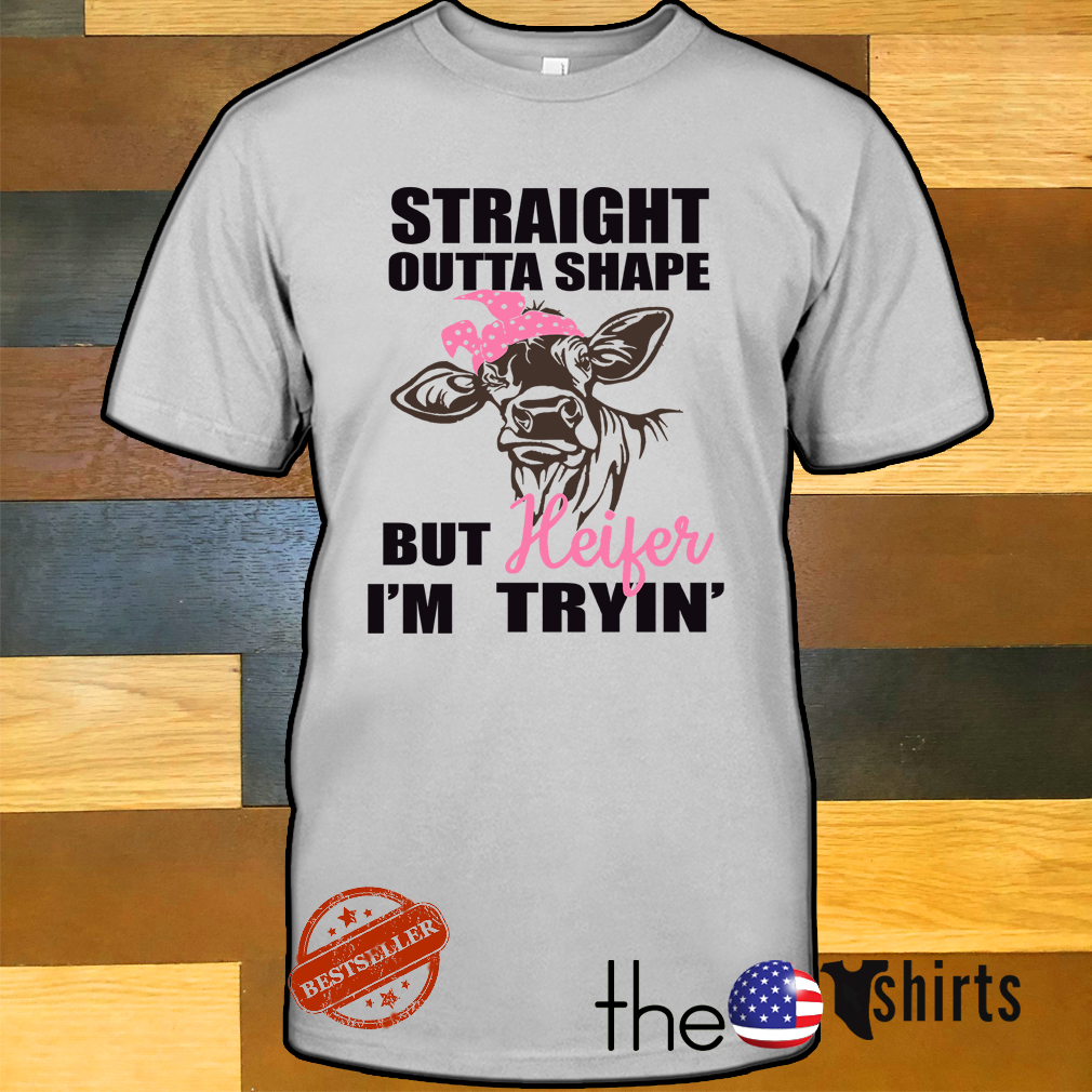 Cow with pink bandana straight outta shape but heifer I'm tryin' shirt