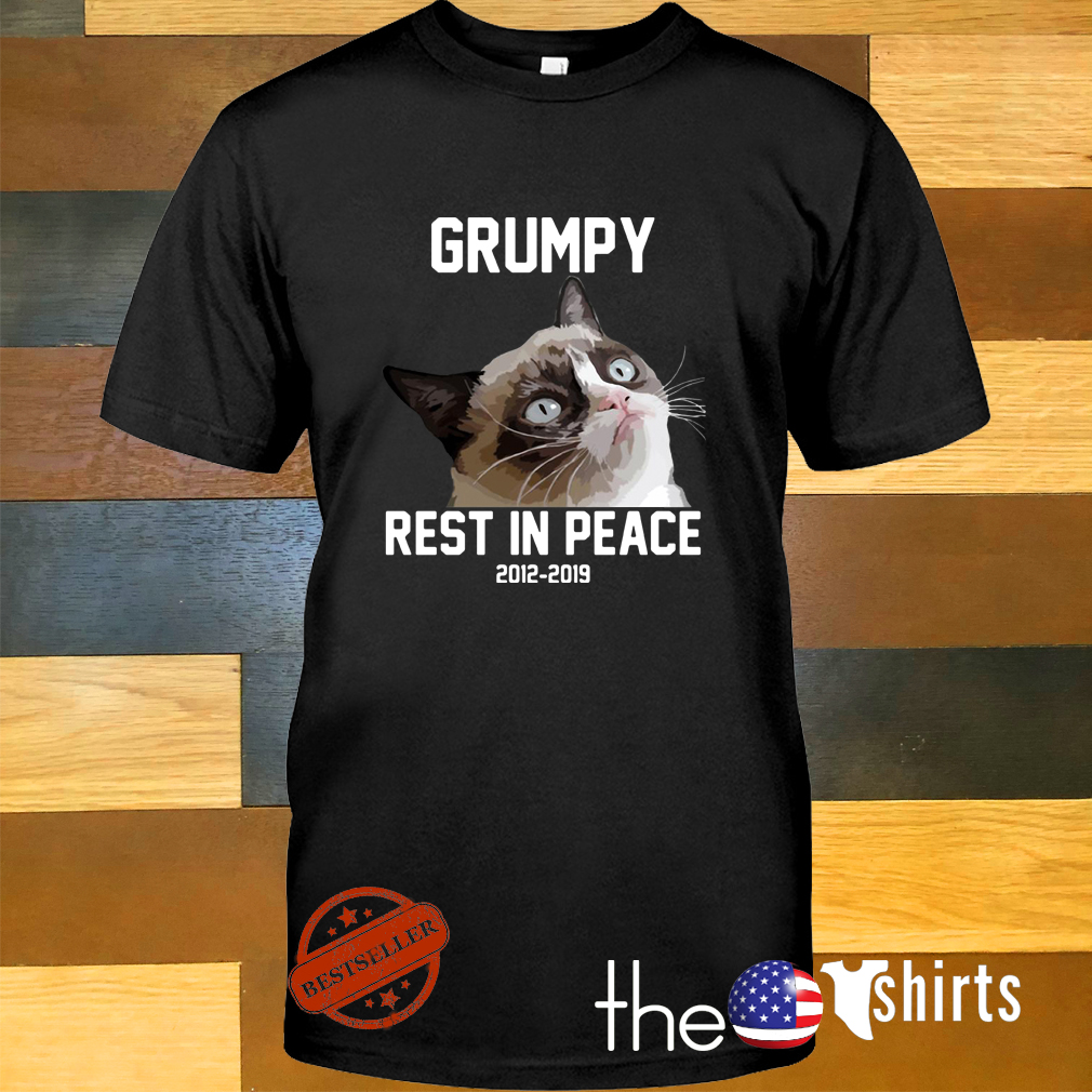RIP Grumpy cat 2012-2019 rest in peace shirt