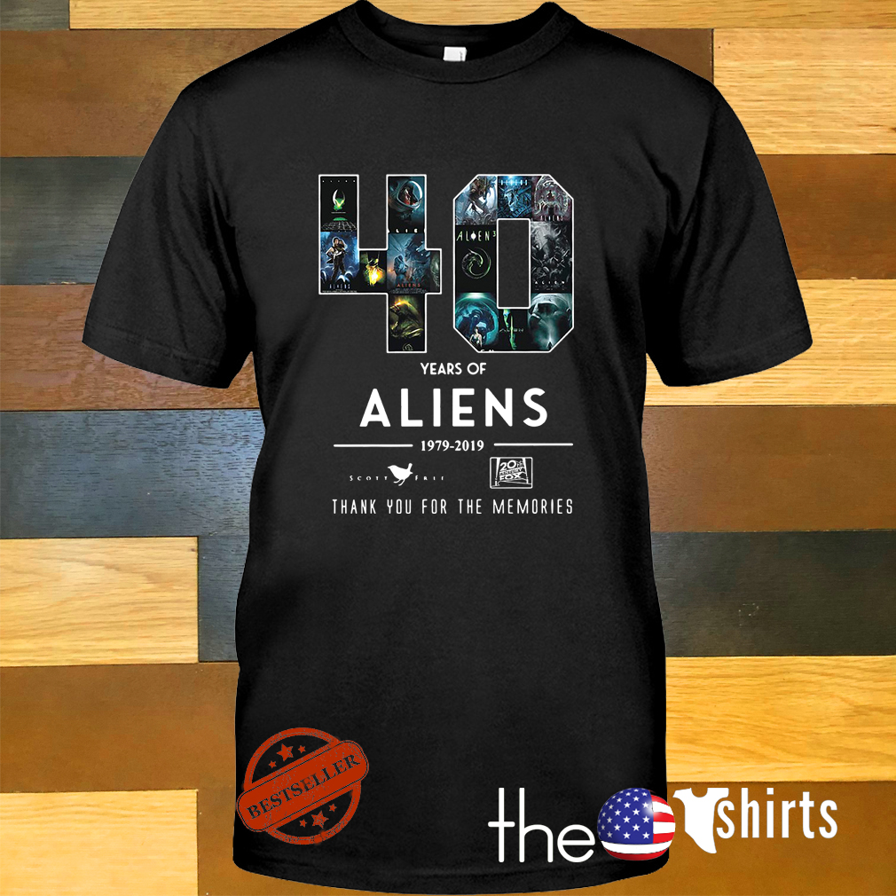 40 Years of Aliens 1979-2019 thank you for the memories shirt