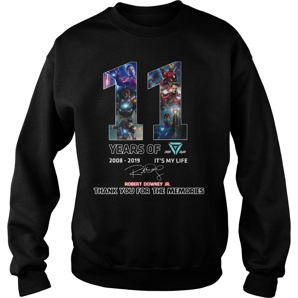 11 Years of Iron Man Tony Stark 2008-2019 Robert Downey Jr. It's my life Sweater