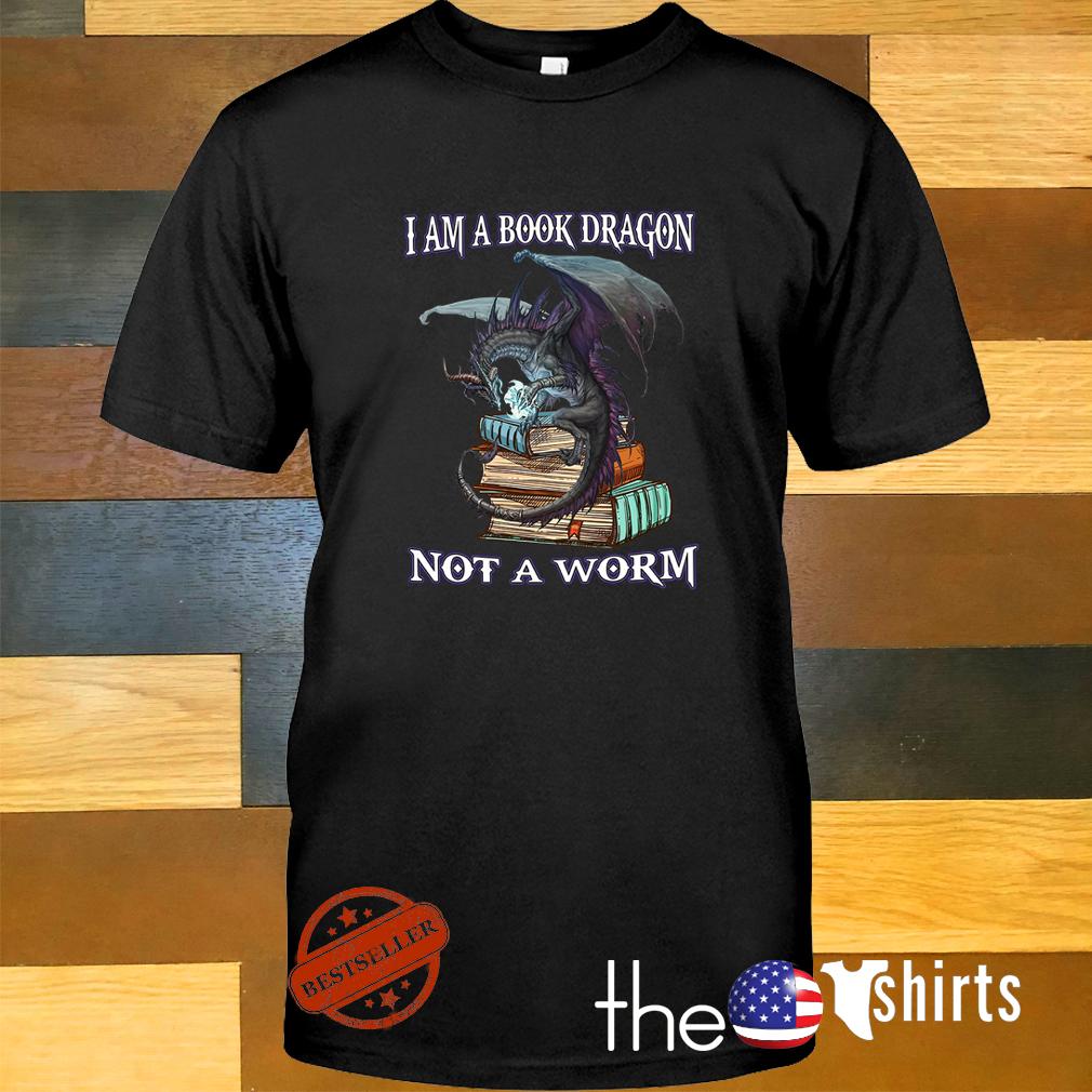Teacher I am book dragon not a worm shirt