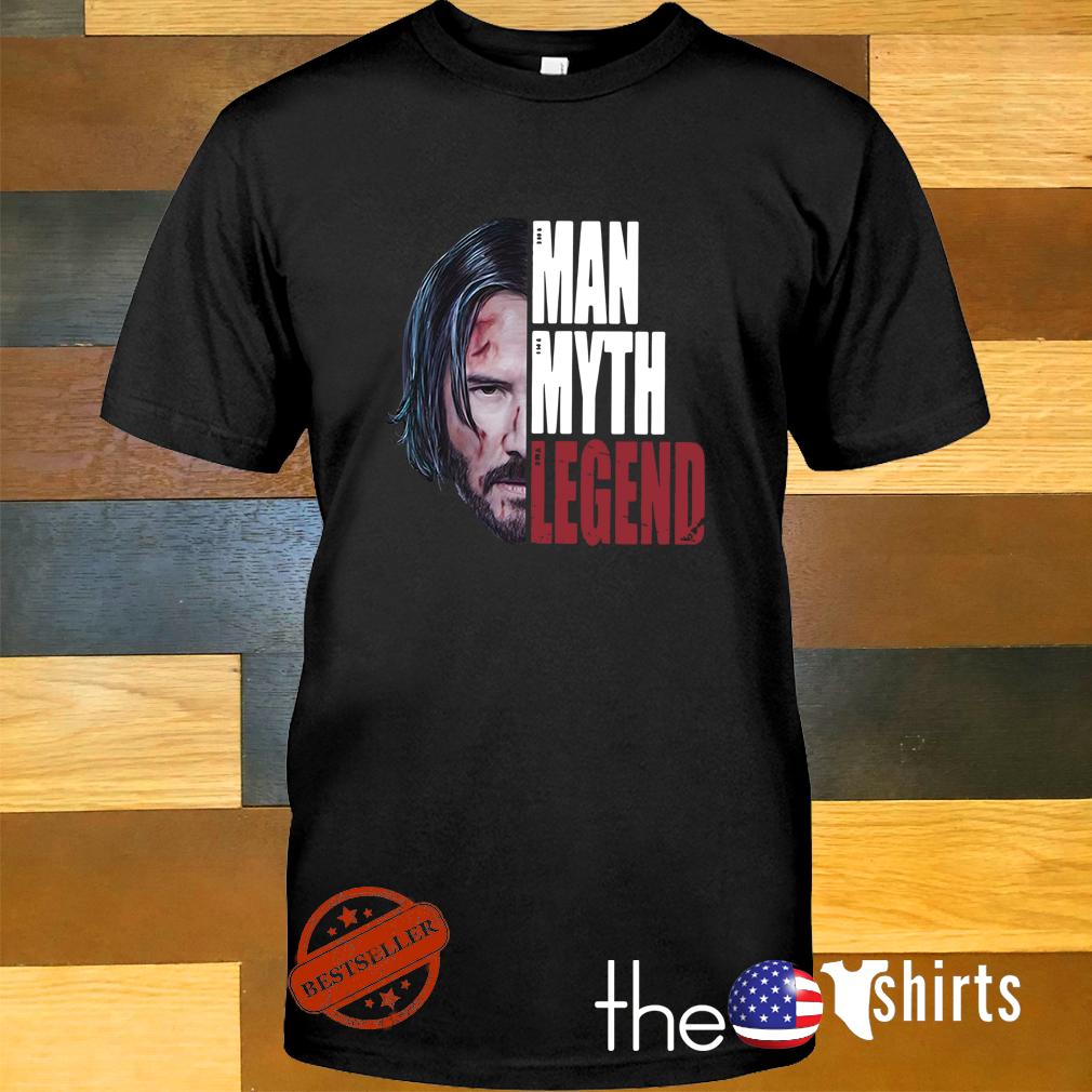 John Wick the man the myth the legend shirt