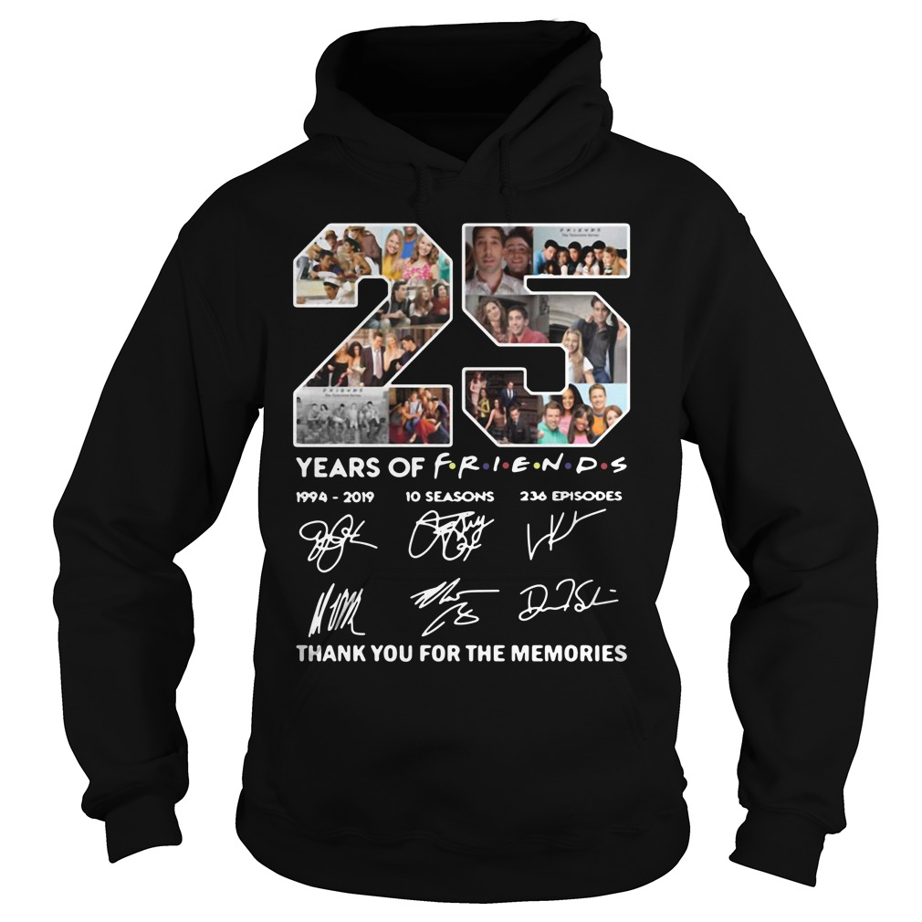 25 Years of Friends 1994 2019 thank you for the memories signature Hoodie
