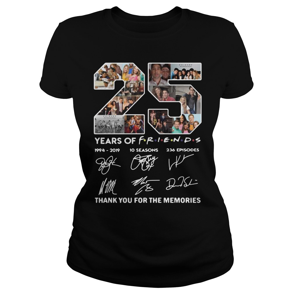 25 Years of Friends 1994 2019 thank you for the memories signature Ladies Tee