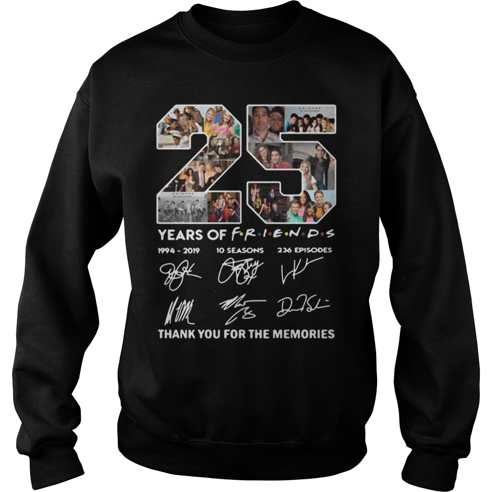 25 Years of Friends 1994 2019 thank you for the memories signature Sweater