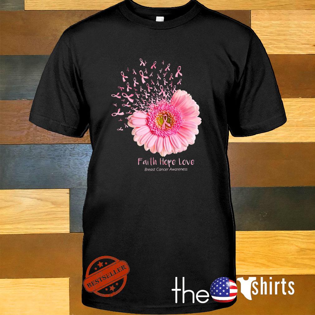 Daisy flower faith hope love breast cancer awareness shirt