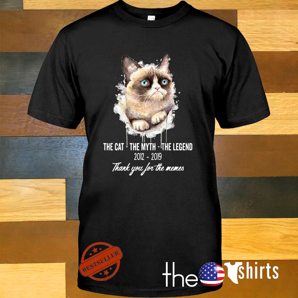 Grumpy Cat the cat the myth the legend 2012-2019 thank you for the memes shirt
