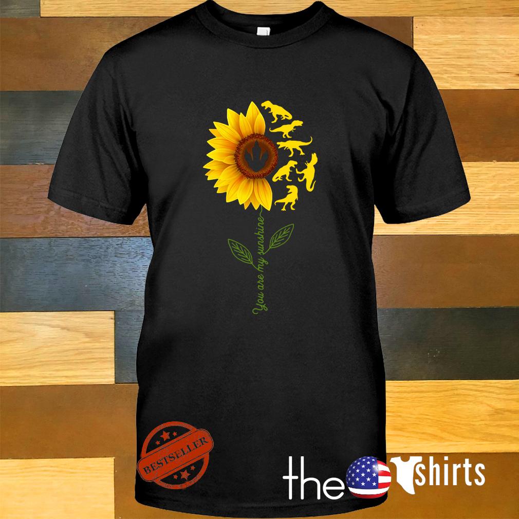 Dinosaurs T-Rex sunflower you are my sunshine shirt