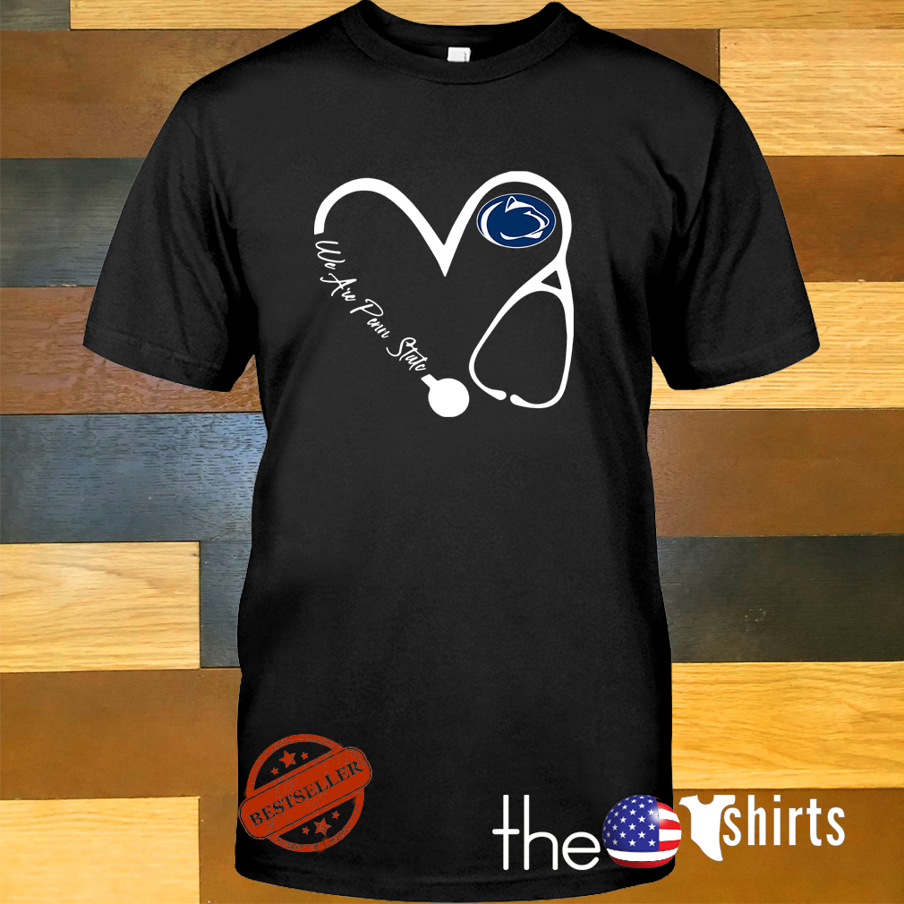 Penn State Nittany lions love nurse we are Penn State shirt