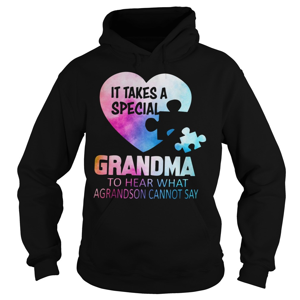 Autism awareness it takes a special Grandma to hear what a grandson Hoodie