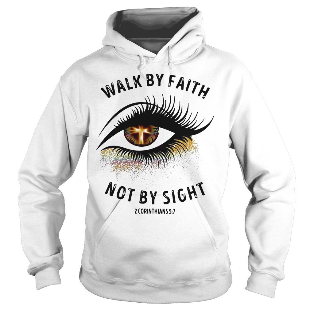 Cross eye walk by faith not by sight 2 corinthians Hoodie