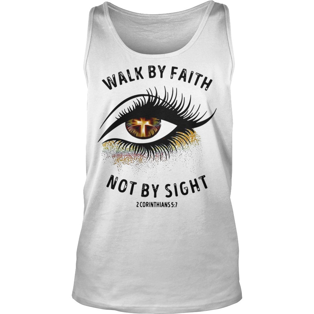 Cross eye walk by faith not by sight 2 corinthians Tank Top