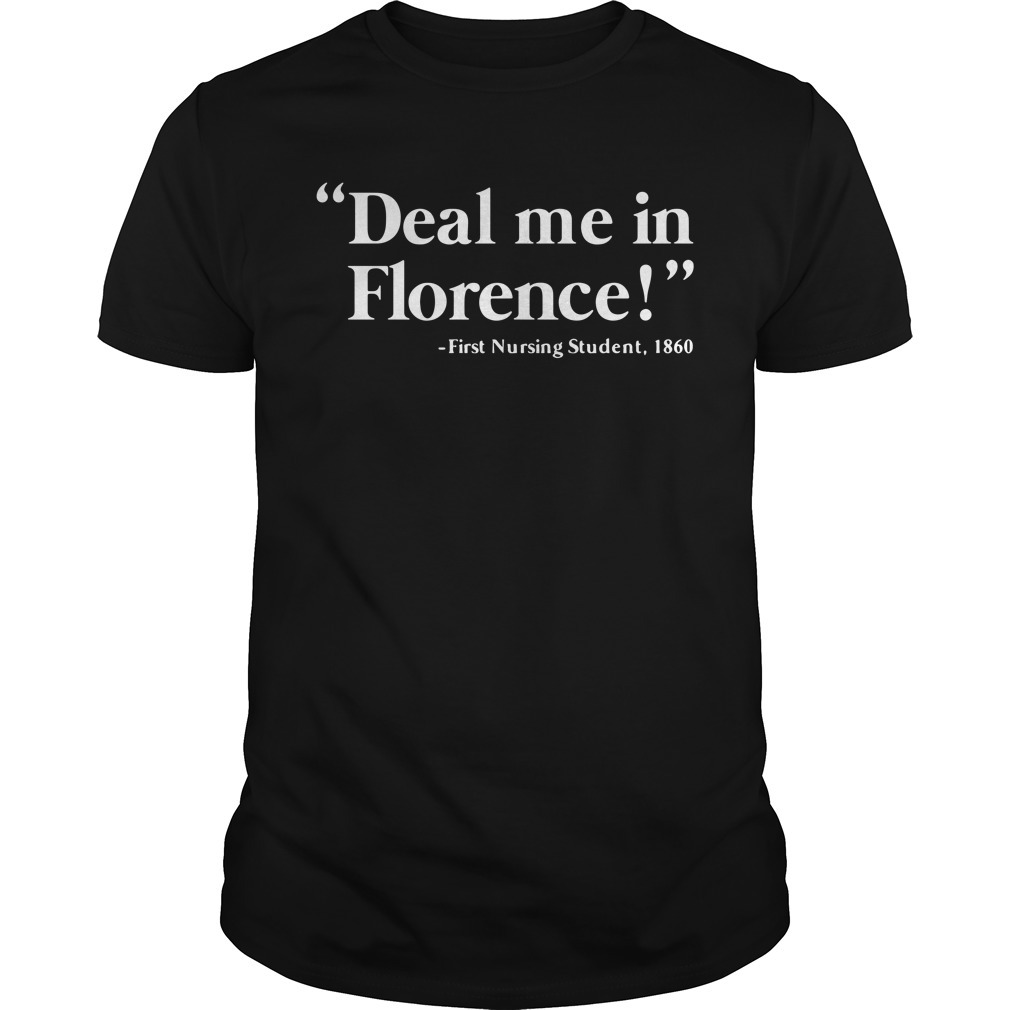 Deal me in florence shirt