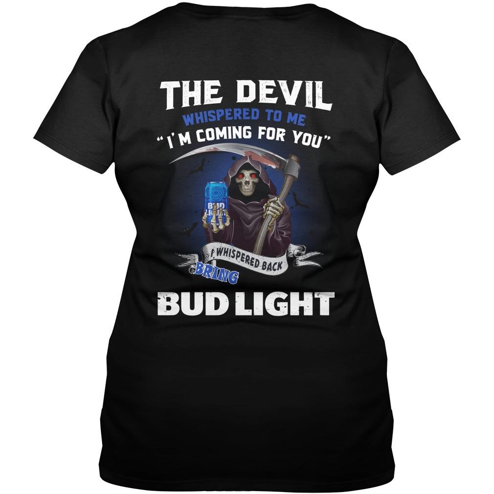 The Devil whispered to me I'm coming I whisper back bring Bud Light V-neck T-shirt