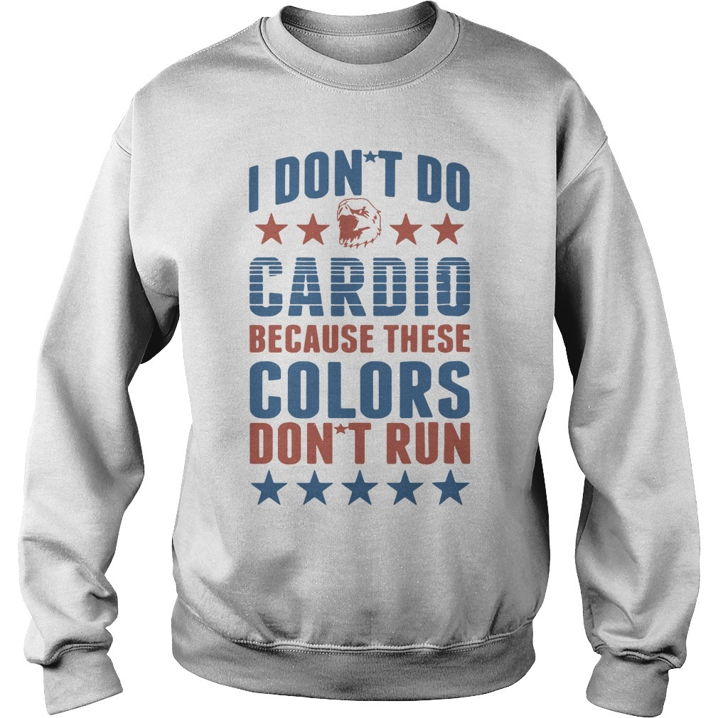 I don't do cardio because these colors don't run Sweater