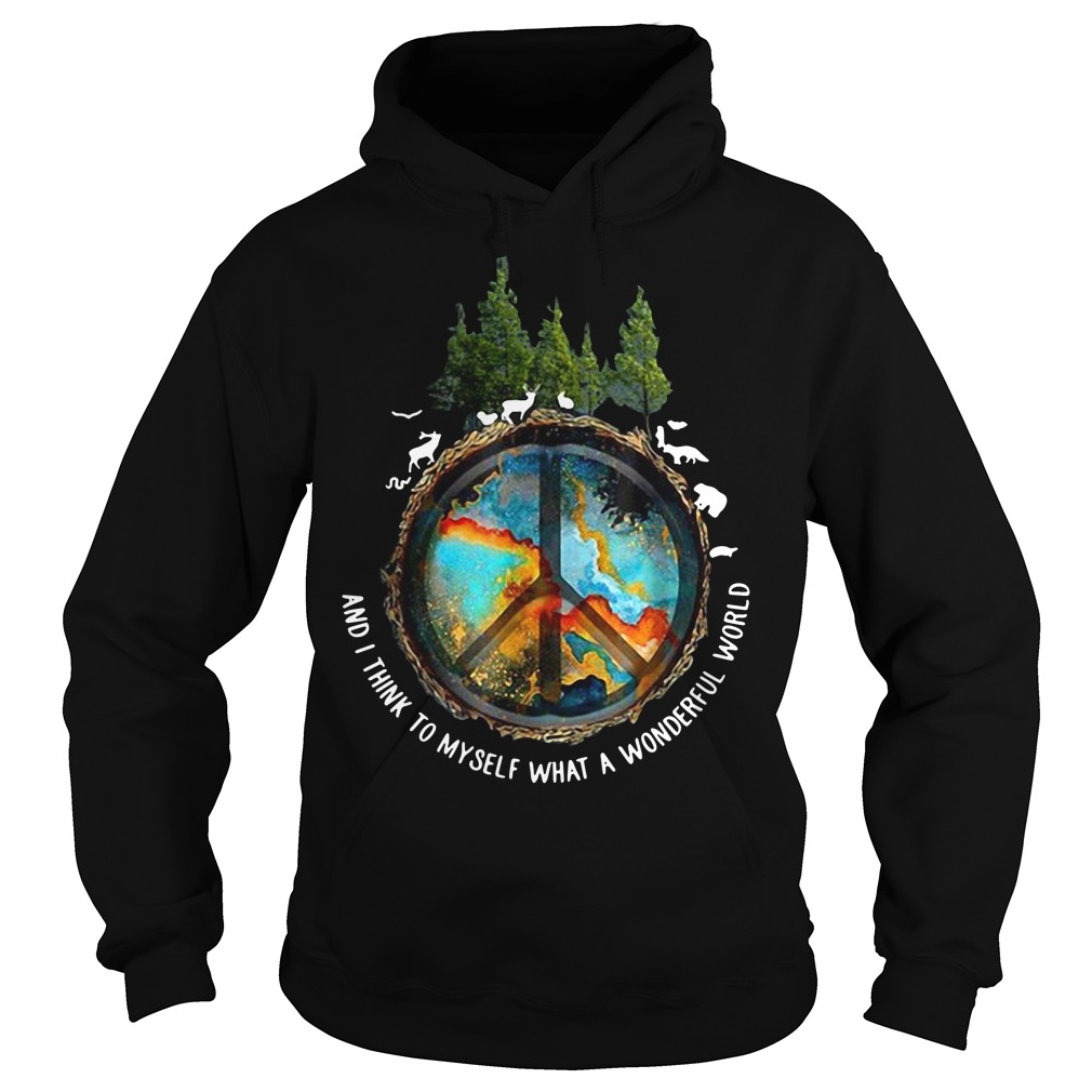 The earth's environment and I think to myself what a wonderful world Hoodie