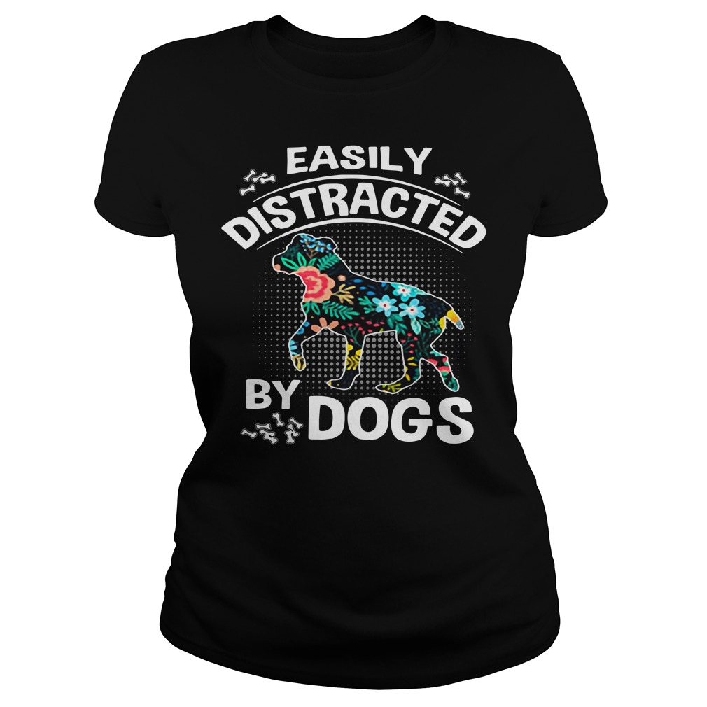 Easily distracted by dogs flower Ladies Tee