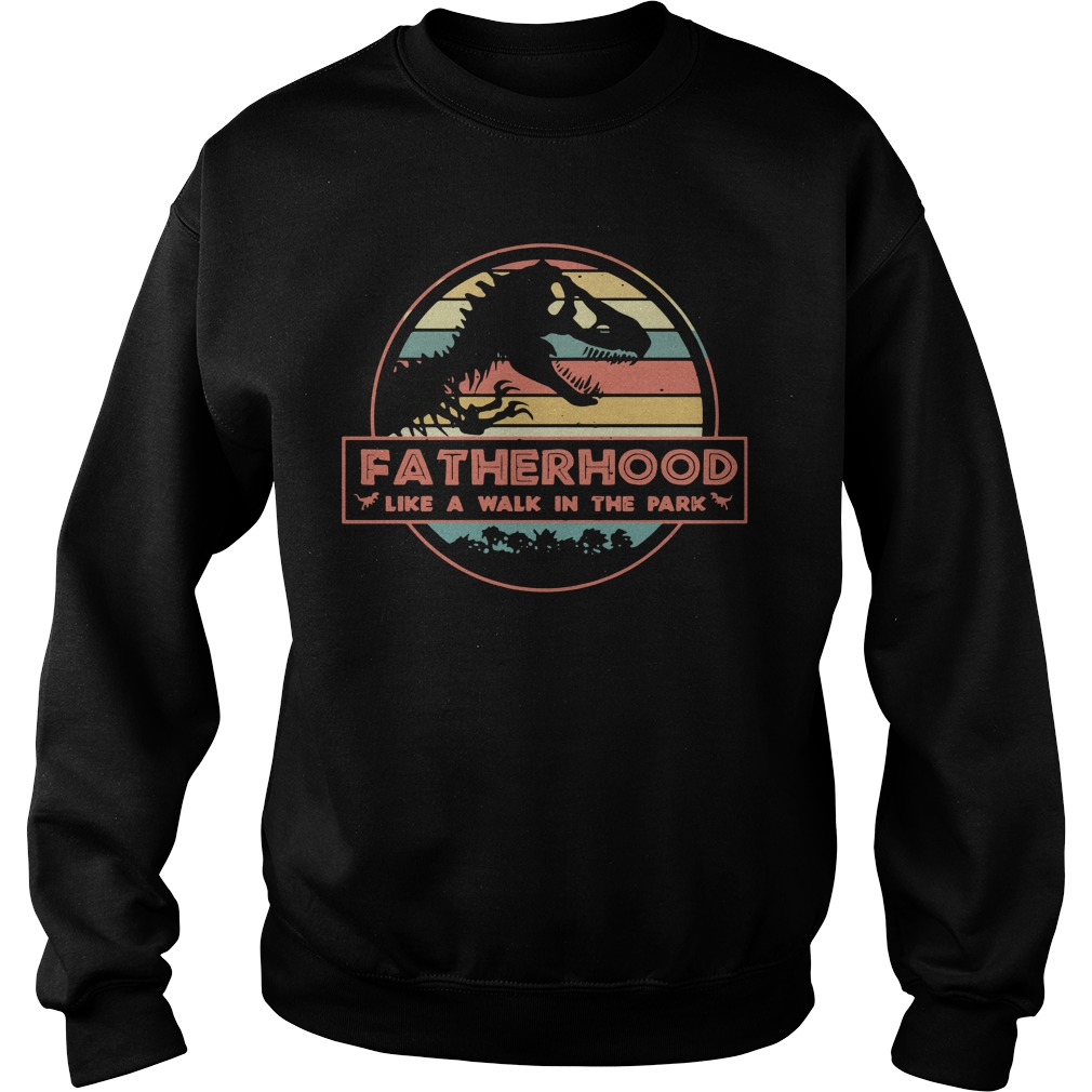 Fatherhood like a walk in the park dad dinosaur Sweater