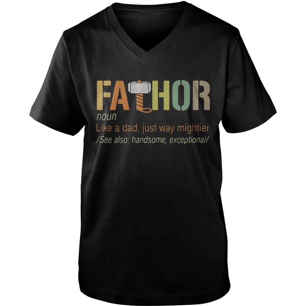 Fathor definition meaning like a dad just way mightier Guys V-neck
