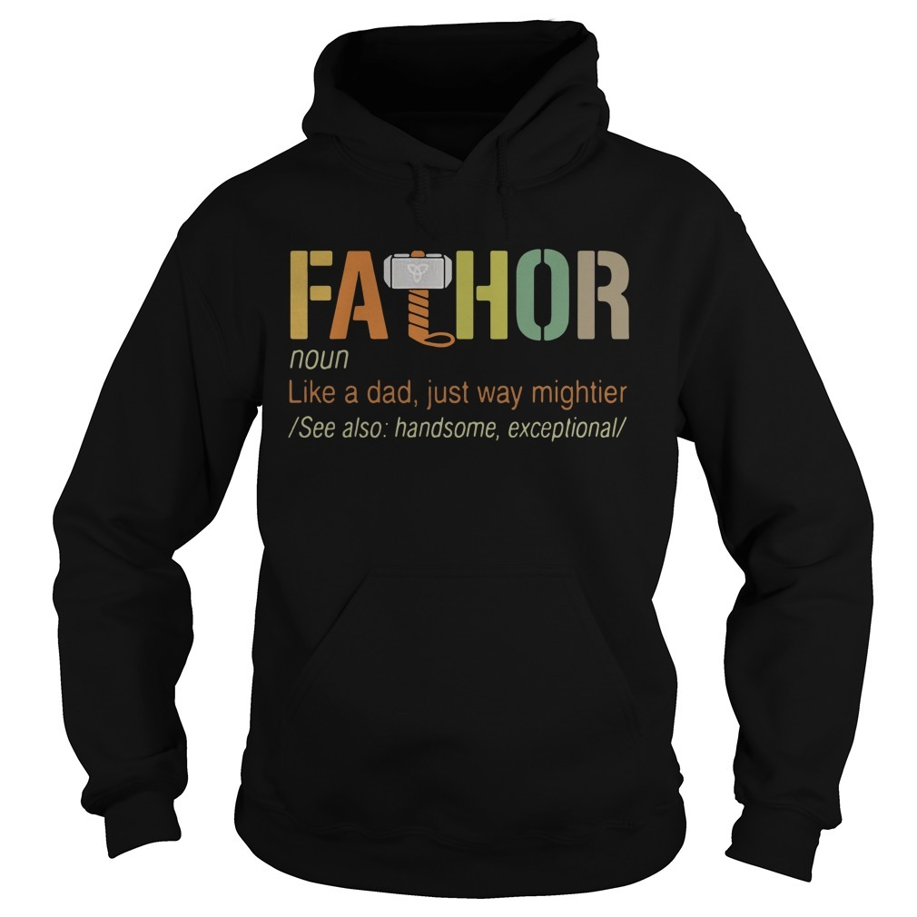 Fathor definition meaning like a dad just way mightier Hoodie