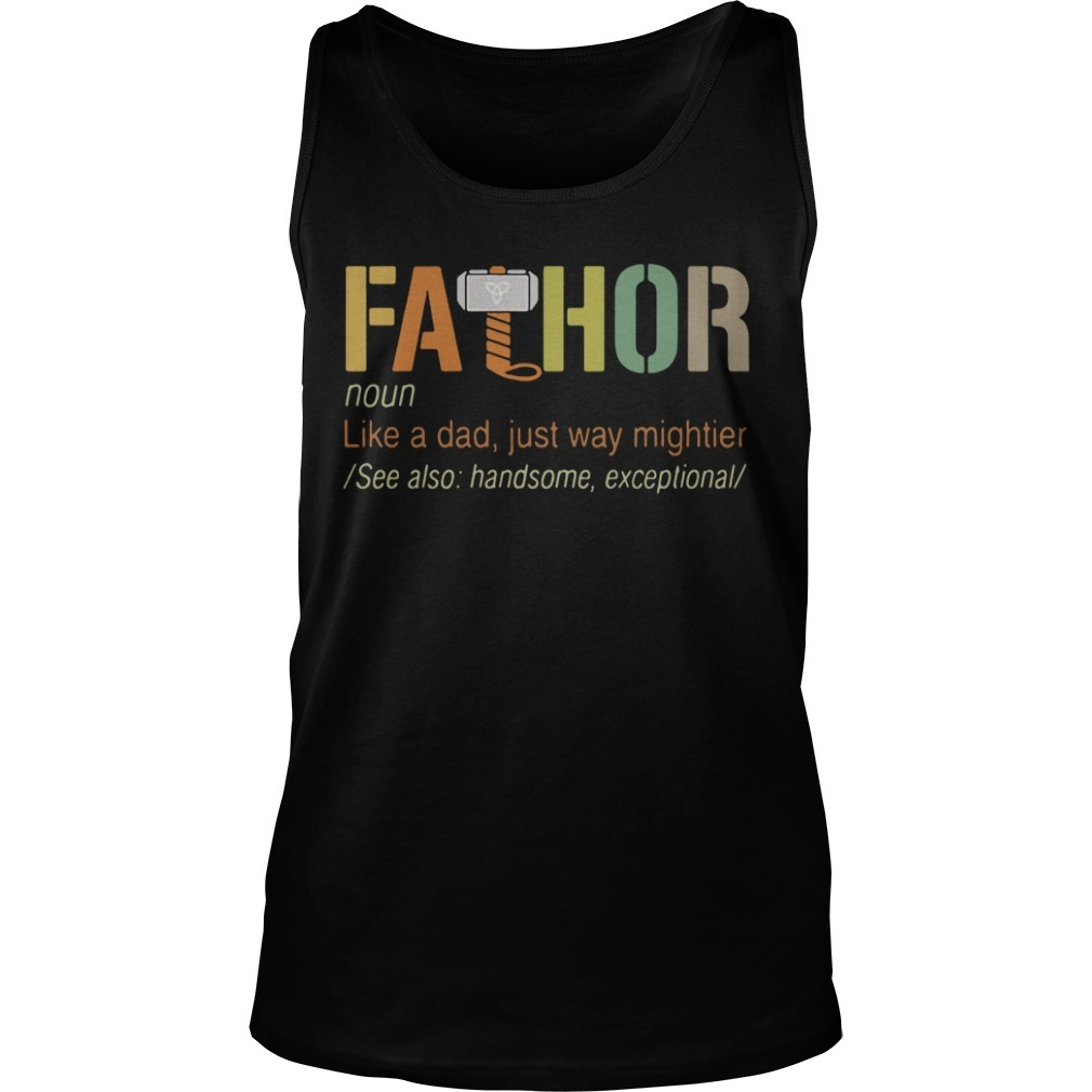 Fathor definition meaning like a dad just way mightier Tank top