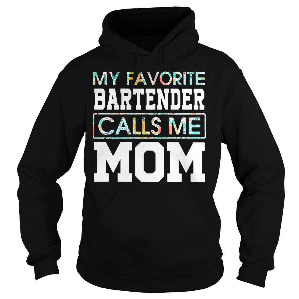 My favorite bartender calls me mom Hoodie
