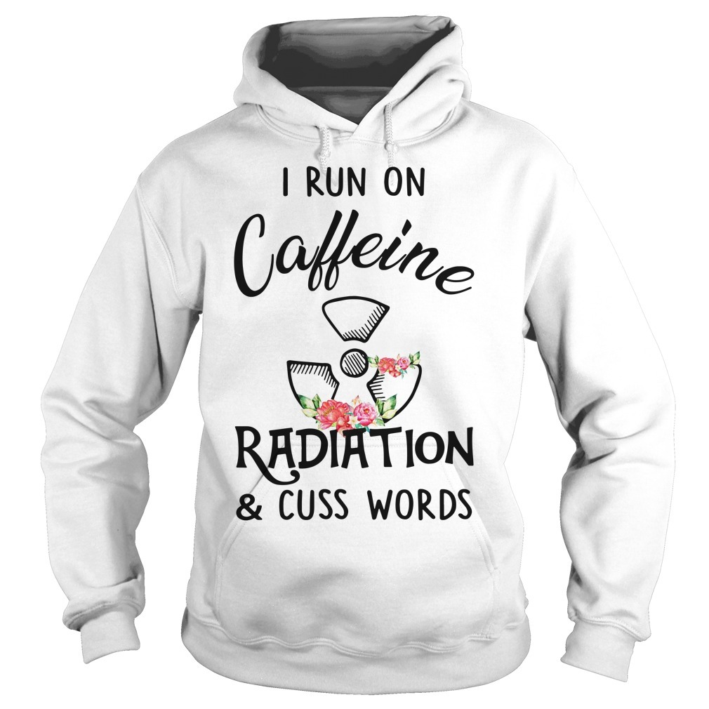Floral I run on caffeine radiation and cuss words Hoodie