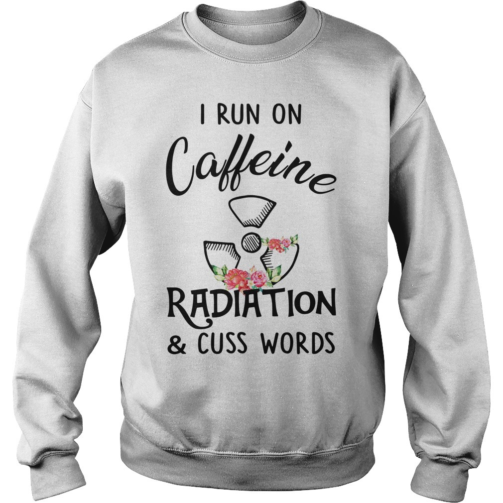 Floral I run on caffeine radiation and cuss words Sweater