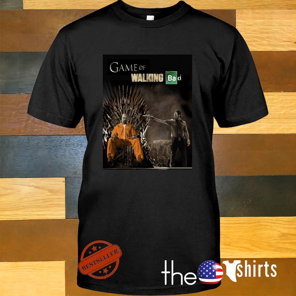 Game of walking bad mashup shirt