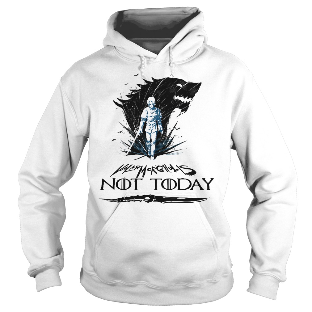 Game Of Thrones Arya Stark Valar Morghulis not today Hoodie