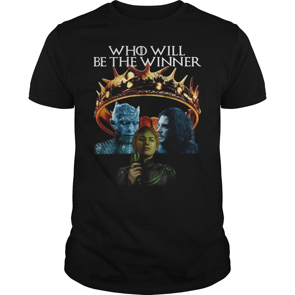 Game of Thrones who will be the winner Night King Cersei Lannister Jon Snow shirt