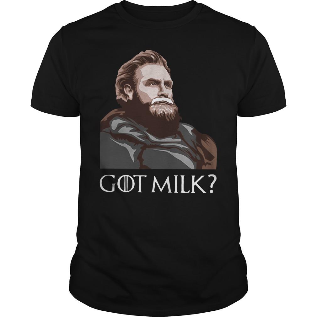 GOT milk Tormund Giantsbane Game of Thrones shirt