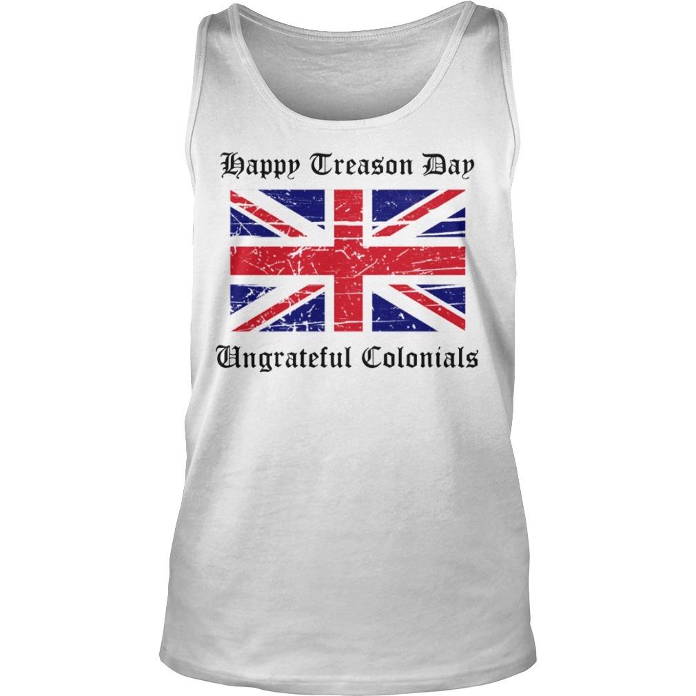 Happy treason day ungrateful colonials British Flag Tank Top
