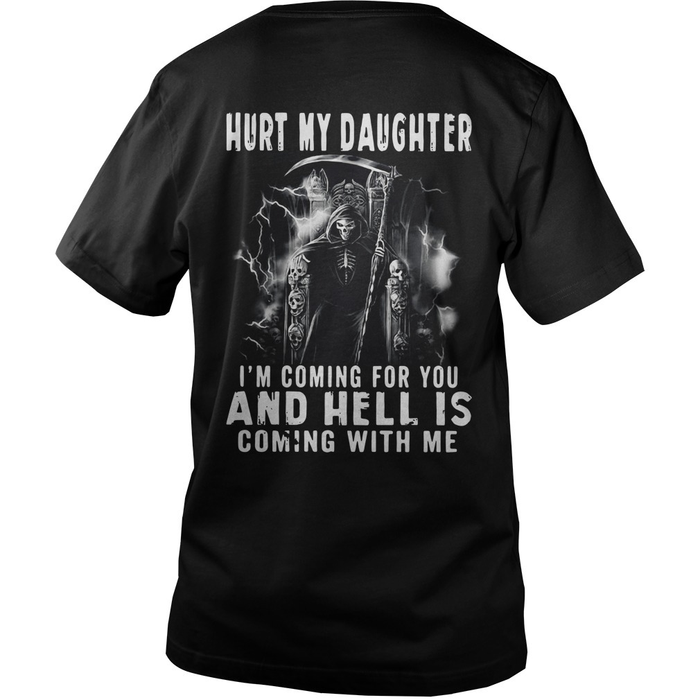 Hurt my daughter I'm coming for you and hell is coming with me Guys V-neck