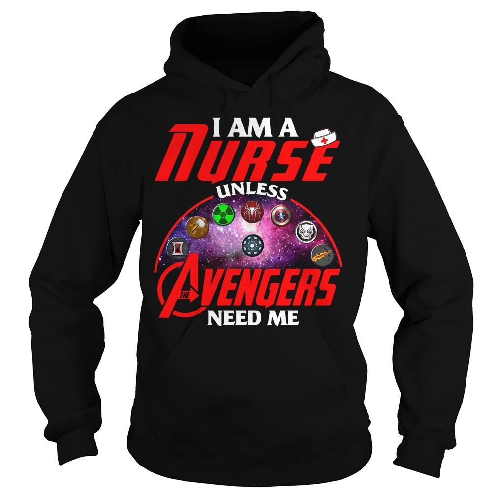 I am a nurse unless the Avengers need me Hoodie
