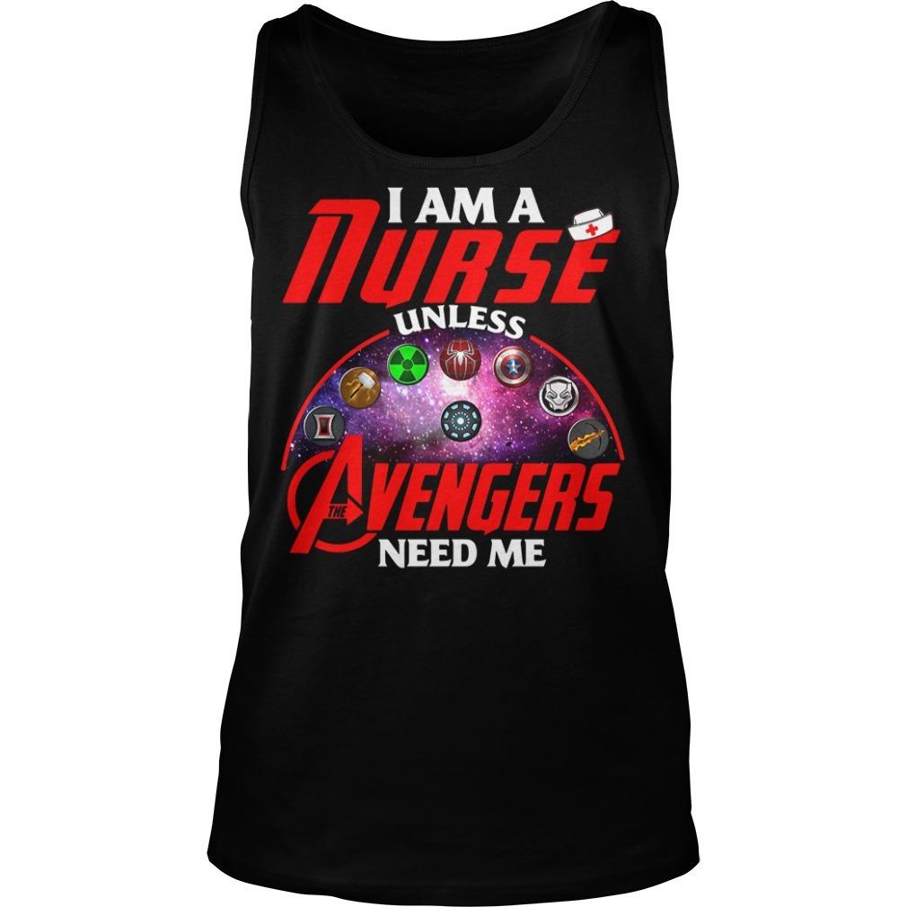 I am a nurse unless the Avengers need me Tank top