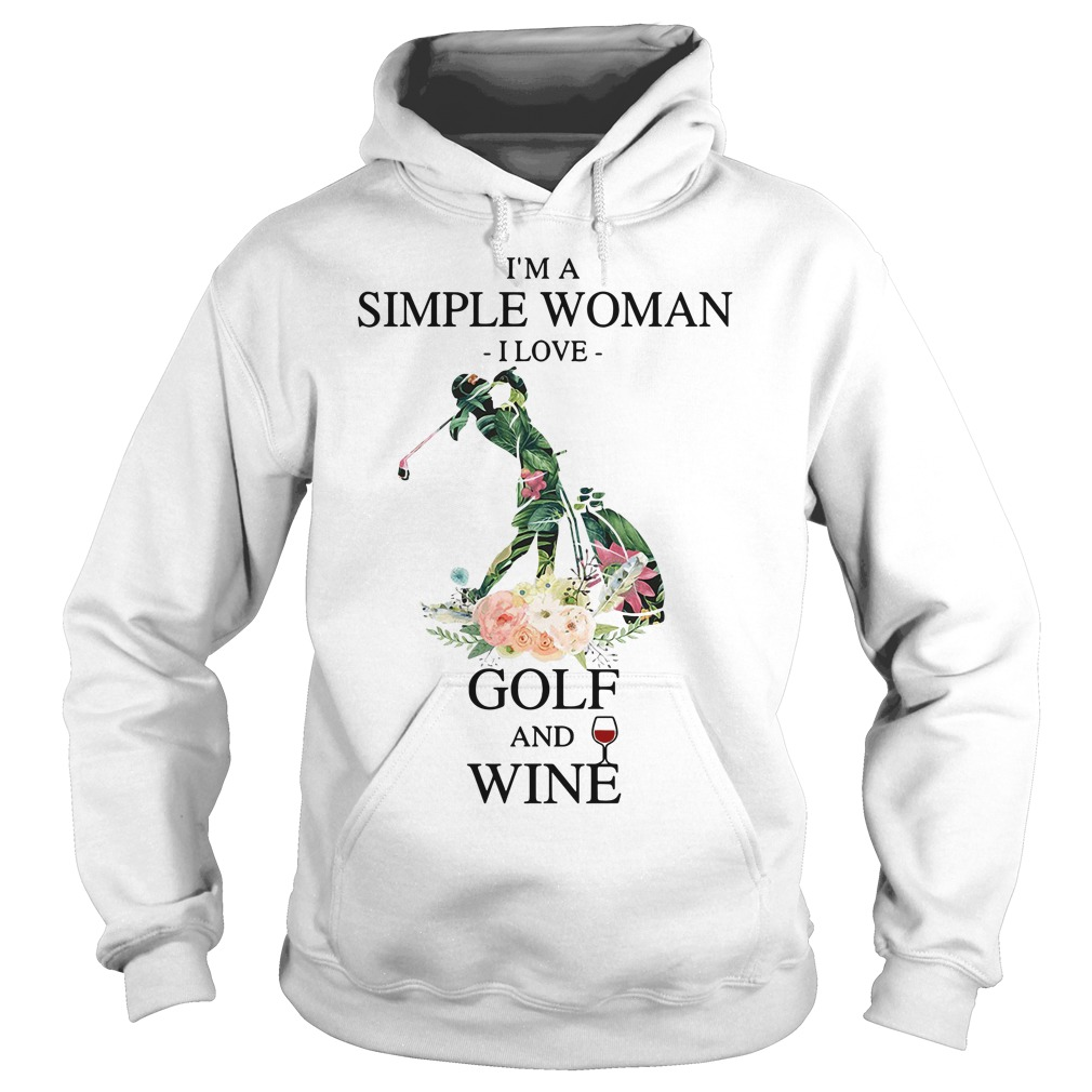 I'm a simple woman I love golf and wine greI'm a simple woman I love golf and wine green flower shirten flower Hoodie