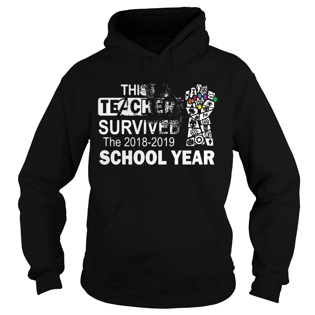 Infinity Gauntlet this teacher survived the 2018 2019 school year Hoodie