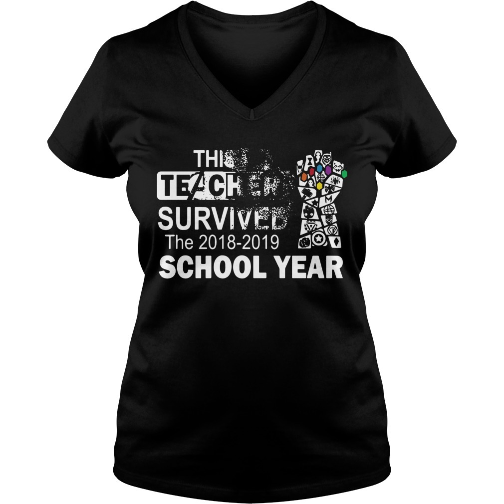 Infinity Gauntlet this teacher survived the 2018 2019 school year V-neck T-shirt