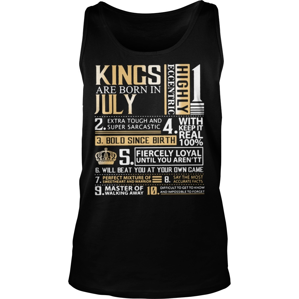 7e02e3838 Sweater Kings are born in July highly eccentric extra tough and super  sarcastic Tank top