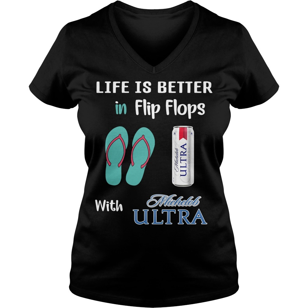 Life is a better in flip flops with Michelob Ultra V-neck T-shirt